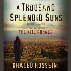A Thousand Splendid Suns: A Novel Audiobook, by Khaled Hosseini