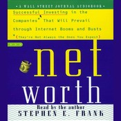 Networth: Successful Investing in the Companies That Will Prevail Through Internet Booms and Busts (Theyre Not Always the Ones You Expect) Audiobook, by Stephen E. Frank