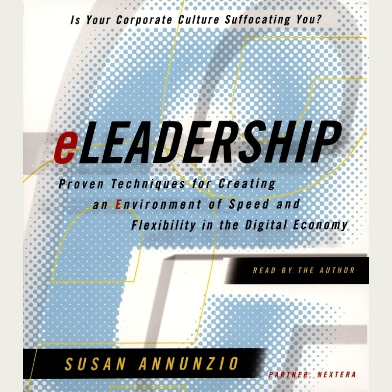 Printable eLeadership: Proven Techniques for Creating an Environment of Speed and Flexibility in the Digital Economy Audiobook Cover Art