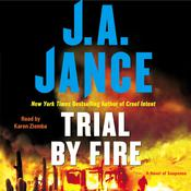 Trial By Fire: A Novel of Suspense, by J. A. Jance
