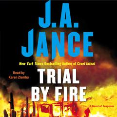 Trial By Fire: A Novel of Suspense Audiobook, by J. A. Jance