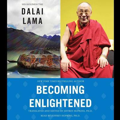 Becoming Enlightened Audiobook, by The Dalai Lama