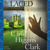 Laced: A Regan Reilly Mystery, by Carol Higgins Clark