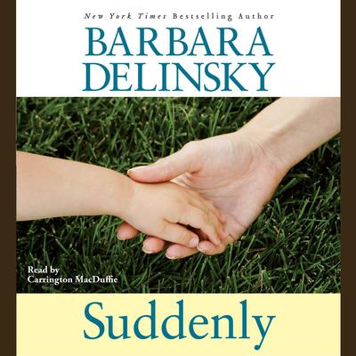 Suddenly (Abridged) Audiobook, by Barbara Delinsky