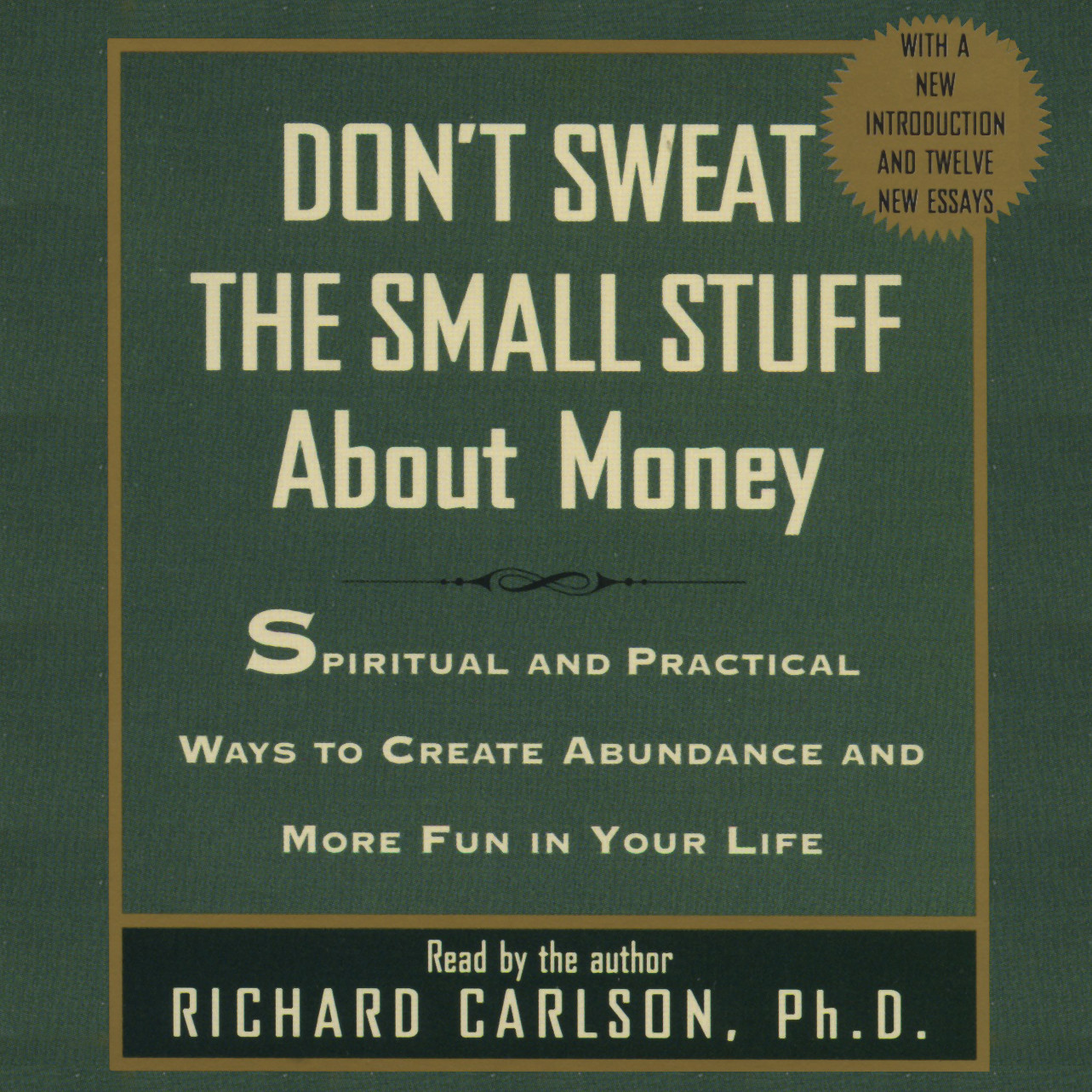 Printable Don't Sweat the Small Stuff about Money: Spiritual and Practical Ways to Create Abundance and More Fun in Your Life Audiobook Cover Art