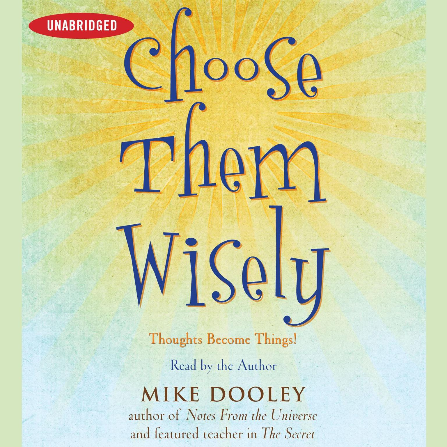 Printable Choose Them Wisely: Thoughts Become Things! Audiobook Cover Art