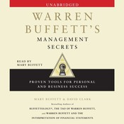 Warren Buffetts Management Secrets: Proven Tools for Personal and Business Success, by Mary Buffett, David Clark