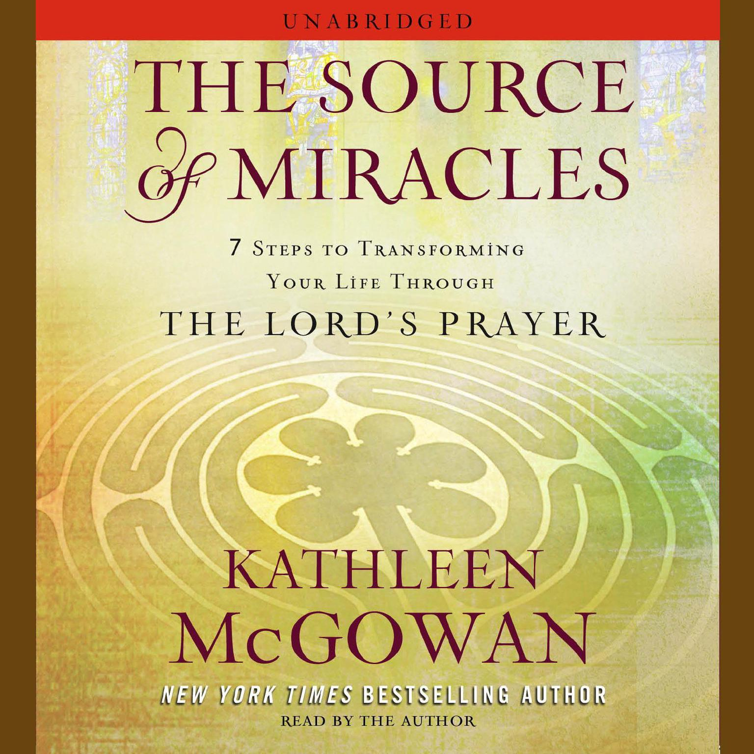 Printable The Source of Miracles: 7 Steps to Transforming Your Life through the Lord's Prayer Audiobook Cover Art