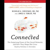 Connected: The Surprising Power of Our Social Networks and How They Shape Our Lives, by Nicholas A. Christakis, James H. Fowler