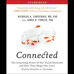 Connected: The Surprising Power of Our Social Networks and How They Shape Our Lives Audiobook, by James H. Fowler, Nicholas A. Christakis
