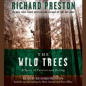 The Wild Trees: A Story of Passion and Daring, by Richard Preston