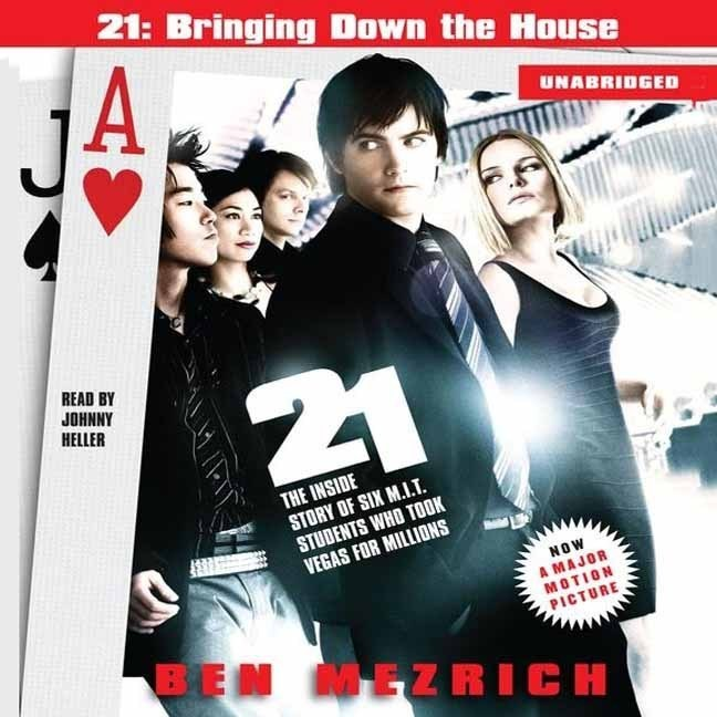 Printable 21: Bringing Down the House Movie Tie-In: The Inside Story of Six M.I.T. Students Who Took Vegas for Millions Audiobook Cover Art