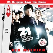 21: Bringing Down the House Movie Tie-In: The Inside Story of Six M.I.T. Students Who Took Vegas for Millions Audiobook, by Ben Mezrich