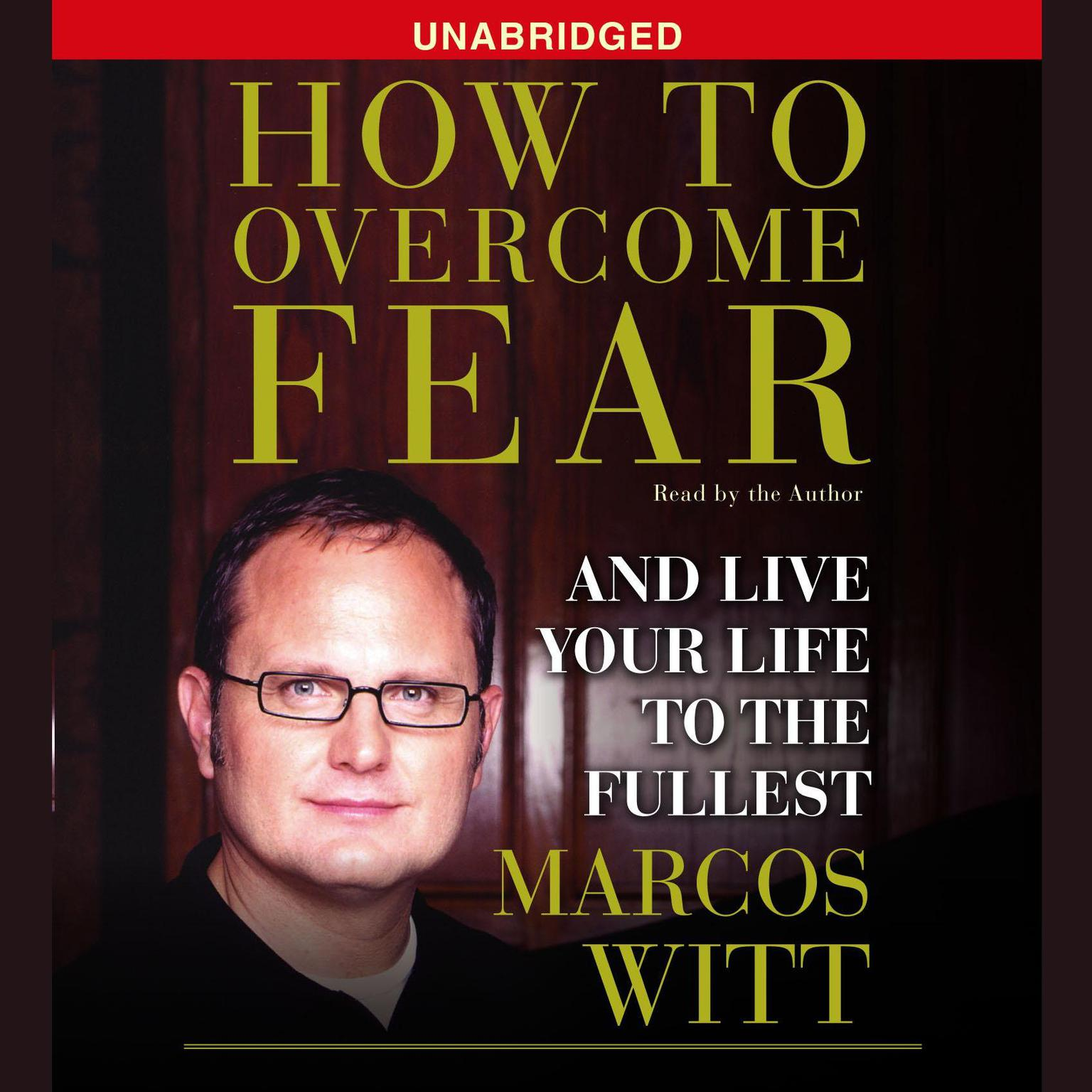 Printable How to Overcome Fear: How to Overcome Fear and Live Life to the Fullest Audiobook Cover Art