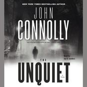 The Unquiet: A Thriller, by John Connolly
