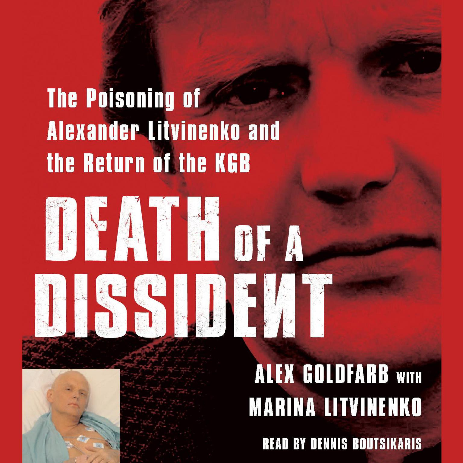 Printable Death of a Dissident: The Poisoning of Alexander Litvinenko and the Return of the KGB Audiobook Cover Art
