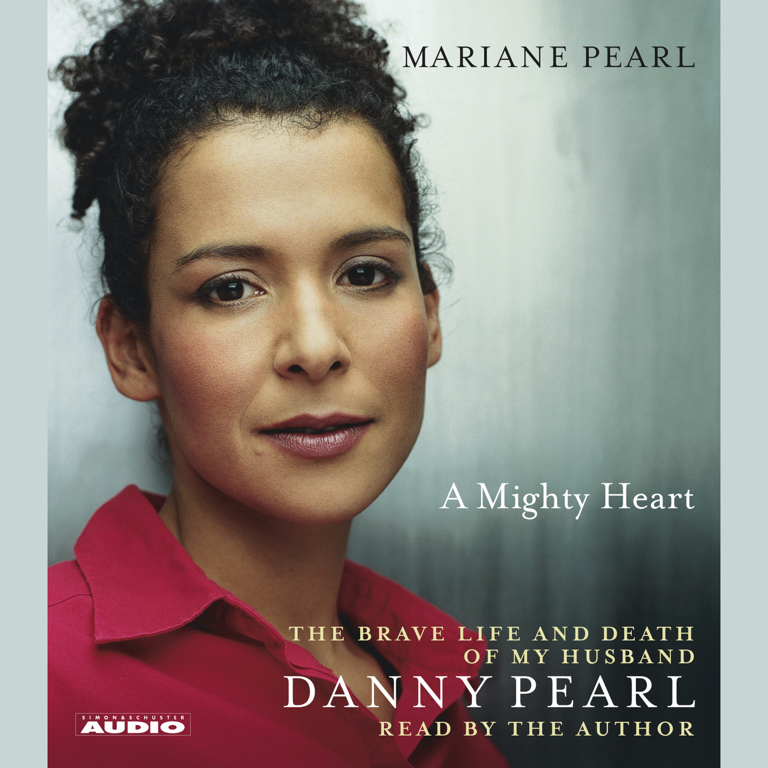Printable A Mighty Heart: The Brave Life and Death of My Husband Danny Pearl Audiobook Cover Art