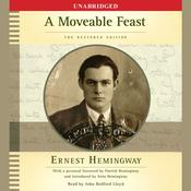 A Moveable Feast: The Restored Edition, by Ernest Hemingwa