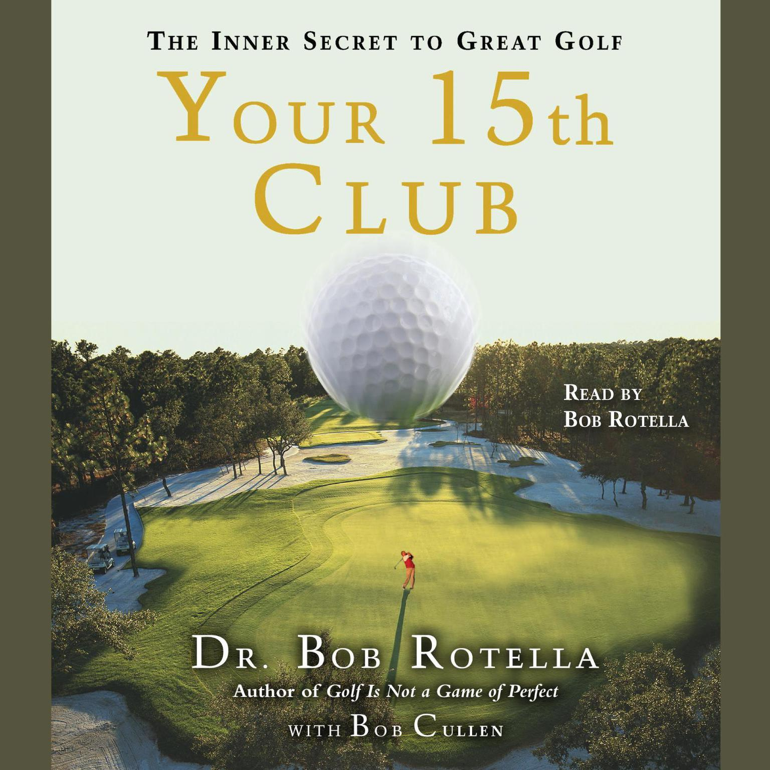 Printable Your 15th Club: The Inner Secret to Great Golf Audiobook Cover Art