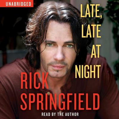 Late, Late at Night Audiobook, by Rick Springfield