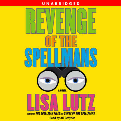 Revenge of the Spellmans: A Novel Audiobook, by Lisa Lutz