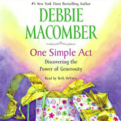 One Simple Act: Discovering the Power of Generosity Audiobook, by Debbie Macomber
