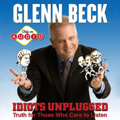 Idiots Unplugged Audiobook, by Glenn Beck