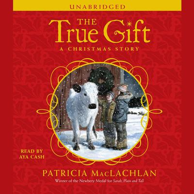 The True Gift: A Christmas Story Audiobook, by Patricia MacLachlan