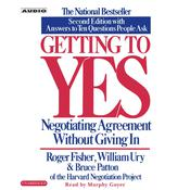 Getting to Yes: How to Negotiate Agreement Without Giving In, by Roger Fisher