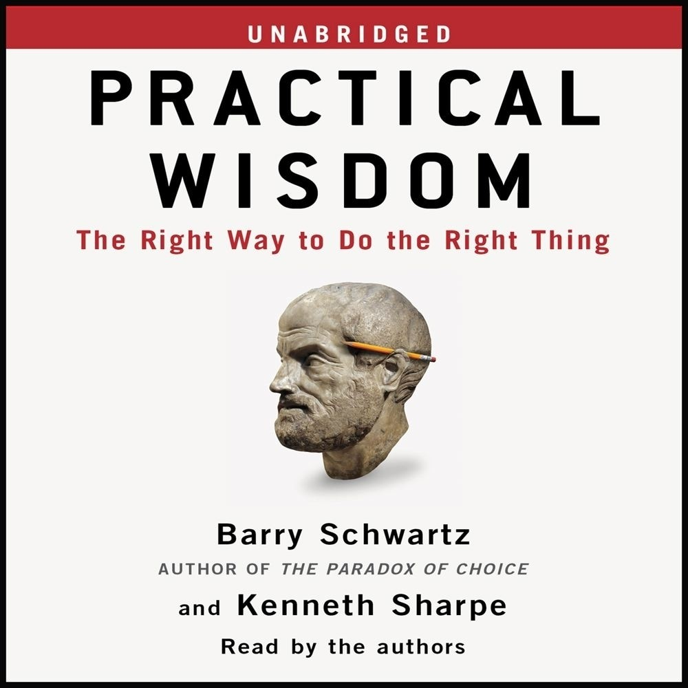 Printable Practical Wisdom: The Right Way to Do the Right Thing Audiobook Cover Art