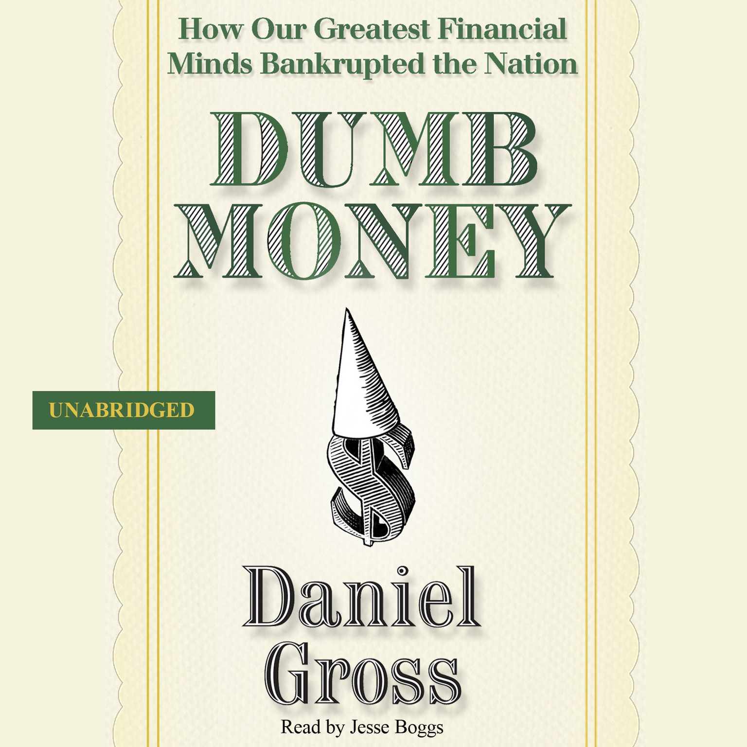 Printable Dumb Money: How Our Greatest Financial Minds Bankrupted the Nation Audiobook Cover Art