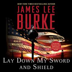 Lay Down My Sword and Shield Audiobook, by James Lee Burke