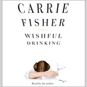 Wishful Drinking Audiobook, by Carrie Fisher