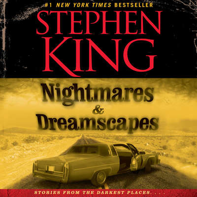 Nightmares & Dreamscapes, Volume I Audiobook, by Stephen King