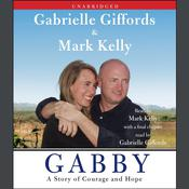Gabby: A Story of Courage and Hope Audiobook, by Gabrielle Giffords