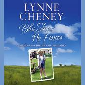 Blue Skies, No Fences: A Memoir of Childhood and Family Audiobook, by Lynne Cheney