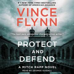 Protect and Defend: A Thriller Audiobook, by Vince Flynn