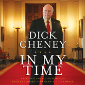In My Time: A Personal and Political Memoir, by Dick Cheney