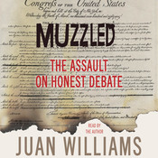 Muzzled: The Assault on Honest Debate, by Juan Williams