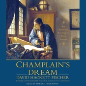 Champlains Dream, by David Hackett Fischer