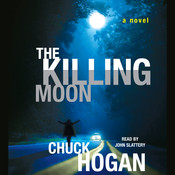 The Killing Moon: A Novel, by Chuck Hogan