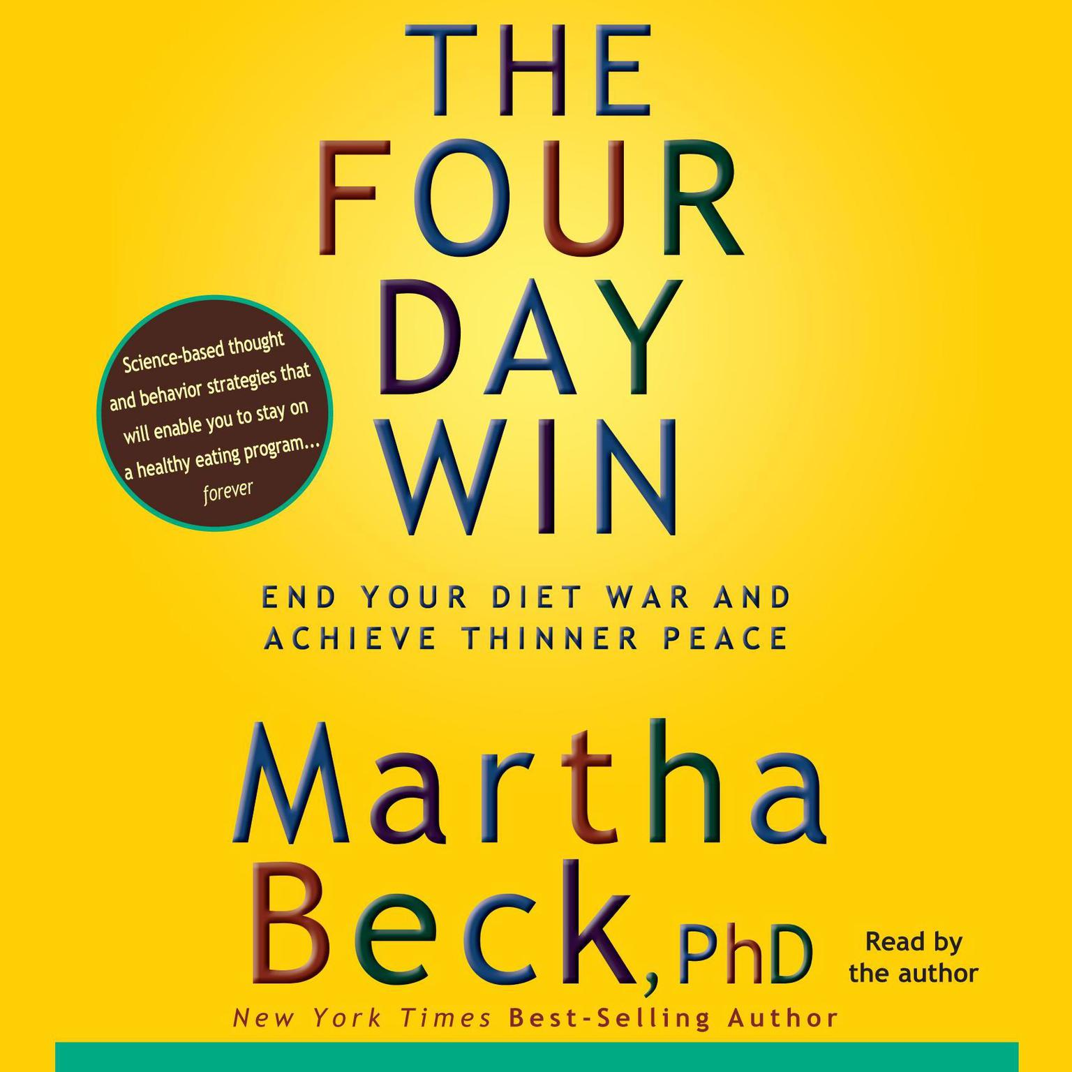 Printable The Four-Day Win: How to End Your Diet War and Achieve Thinner Peace Four Days at a Time Audiobook Cover Art