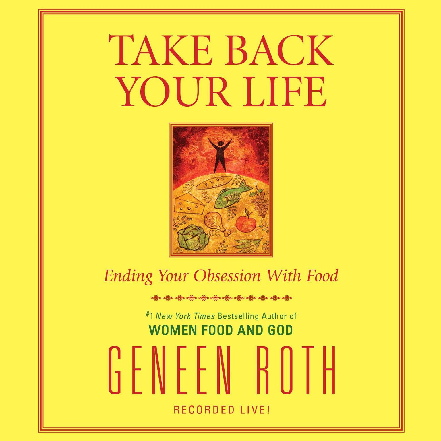 Printable Take Back Your Life: Ending Your Obsession With Food Audiobook Cover Art
