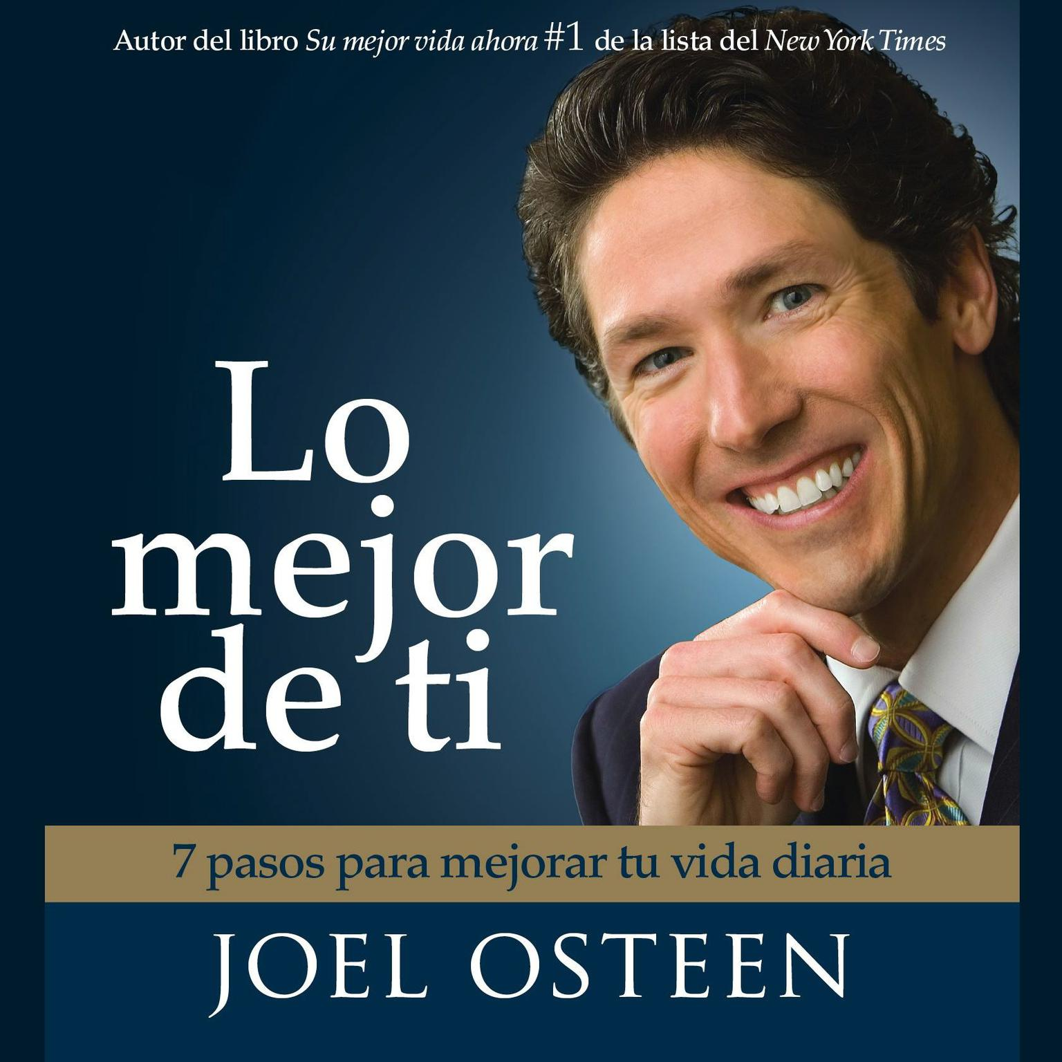 Printable Lo Mejor De Ti (Become a Better You): 7 Pasos Para Mejorar Tu Vida Diaria Audiobook Cover Art