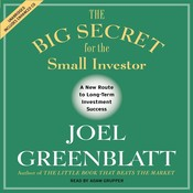 The Big Secret for the Small Investor: A New Route to Long-Term Investment Success, by Joel Greenblatt