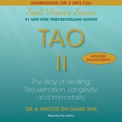 Tao II: The Way of Healing, Rejuvenation, Longevity, and I, by Zhi Gang Sha, Dr. Zhi Gang Sha