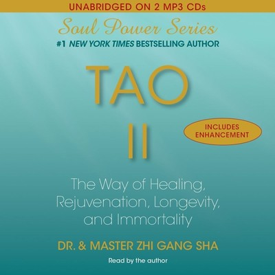 Tao II: The Way of Healing, Rejuvenation, Longevity, and I Audiobook, by Dr. Zhi Gang Sha
