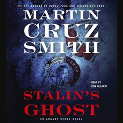 Stalins Ghost: An Arkady Renko Novel Audiobook, by Martin Cruz Smith