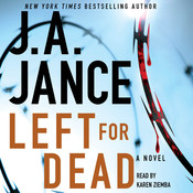 Left for Dead: A Novel, by J. A. Jance