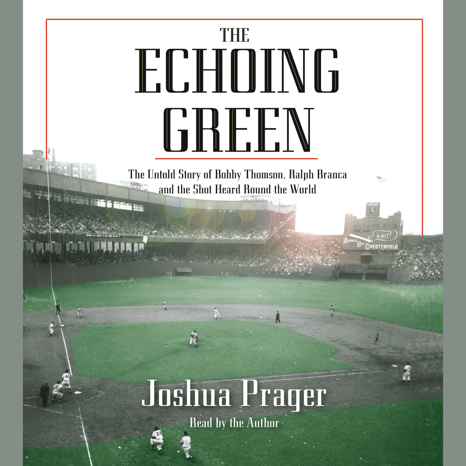 Printable The Echoing Green: The Untold Story of Bobby Thomson, Ralph Branca, and the Shot Heard Round the World Audiobook Cover Art